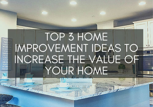 Top 3 Home Improvement Ideas to Increase the Value of Your Home in GTA, Toronto, Ontario