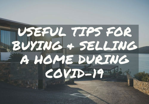 Useful Tips for Buying and Selling A Home During Covid-19 in Toronto & GTA, Ontario
